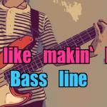 16ビートのベースラインの作り方!Feel Like Makin' Loveのベースラインを弾いてみた